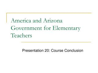 America and Arizona Government for Elementary Teachers