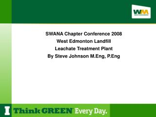 SWANA Chapter Conference 2008 West Edmonton Landfill  Leachate Treatment Plant