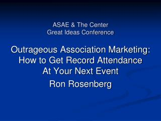 ASAE & The Center Great Ideas Conference
