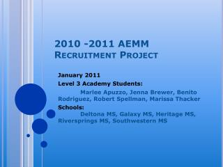 2010 -2011 AEMM Recruitment Project