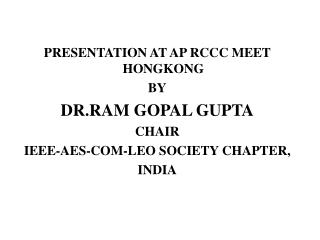 PRESENTATION AT AP RCCC MEET HONGKONG BY DR.RAM GOPAL GUPTA CHAIR