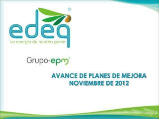 AVANCE DE PLANES DE MEJORA NOVIEMBRE DE 2012