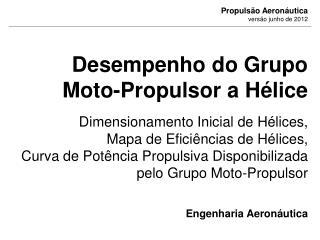 Desempenho do Grupo Moto-Propulsor a Hélice Dimensionamento Inicial de Hélices,