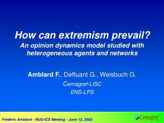 Amblard F. , Deffuant G., Weisbuch G. C emagref-LISC ENS-LPS