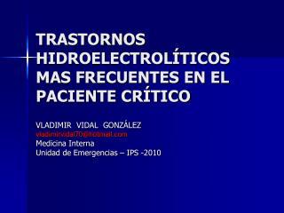 TRASTORNOS HIDROELECTROLÍTICOS MAS FRECUENTES EN EL PACIENTE CRÍTICO