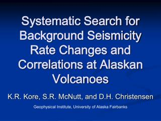 Systematic Search for Background Seismicity Rate Changes and Correlations at Alaskan Volcanoes
