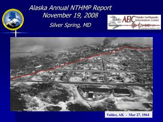 Alaska Annual NTHMP Report November 19, 2008 Silver Spring, MD