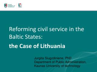 Reforming civil service in the Baltic States:  the Case of Lithuania