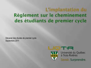 L'implantation du Règlement sur le cheminement des étudiants de premier cycle