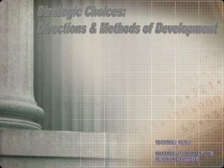 Strategic Choices: Directions & Methods of Development