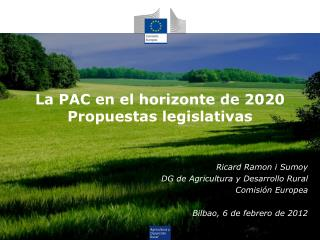 La PAC en el horizonte de 2020 Propuestas legislativas