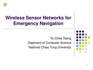 Wireless Sensor Networks for Emergency Navigation