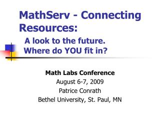 MathServ - Connecting Resources:   A look to the future.    Where do YOU fit in?