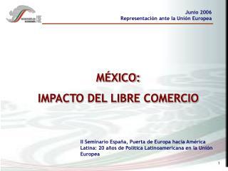 MÉXICO: IMPACTO DEL LIBRE COMERCIO