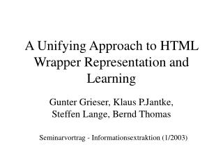 A Unifying Approach to HTML Wrapper Representation and Learning