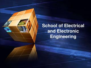 School of Electrical and Electronic Engineering