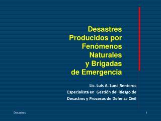 Desastres  Producidos por Fenómenos  Naturales  y Brigadas  de Emergencia