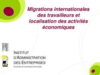 Migrations internationales des travailleurs et localisation des activités économiques