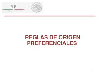 REGLAS DE ORIGEN  PREFERENCIALES