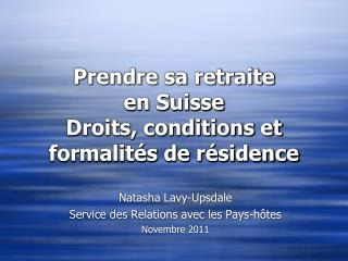 Prendre sa retraite en Suisse Droits, conditions et formalités de résidence