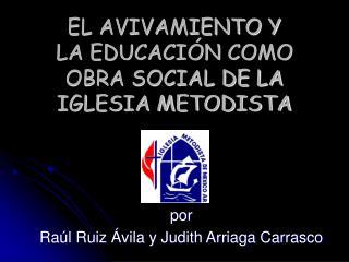 EL AVIVAMIENTO Y LA EDUCACIÓN COMO OBRA SOCIAL DE LA IGLESIA METODISTA