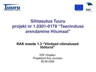 """Sihtasutus Tuuru  projekt nr 1.0301-0179 """"Teeninduse arendamine Hiiumaal"""""""