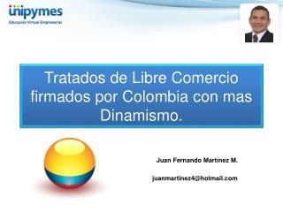 Tratados de Libre  Comercio firmados por Colombia con mas Dinamismo.