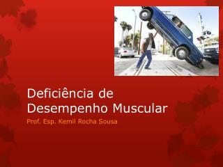 Defici�ncia de Desempenho Muscular