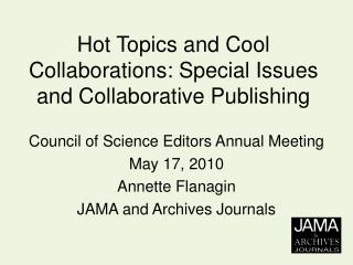 Hot Topics and Cool Collaborations: Special Issues and Collaborative Publishing