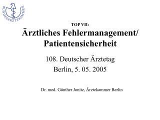 TOP VII: Ärztliches Fehlermanagement/ Patientensicherheit