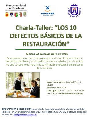 """Charla-Taller: """"LOS 10 DEFECTOS BÁSICOS DE LA RESTAURACIÓN"""""""