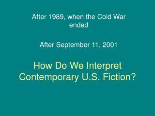 How Do We Interpret Contemporary U.S. Fiction?