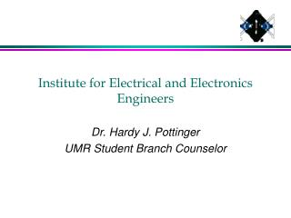Institute for Electrical and Electronics Engineers