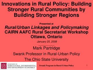 Mark Partridge Swank Professor in Rural-Urban Policy The Ohio State University