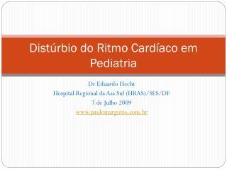 Distúrbio do Ritmo Cardíaco em Pediatria
