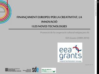 FINANÇAMENT EUROPEU PER LA CREATIVITAT, LA INNOVACIÓ I LES NOVES TECNOLOGIES