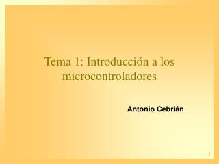 Tema 1: Introducción a los microcontroladores