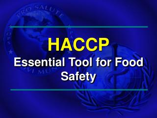 HACCP Essential Tool for  F ood  S afety