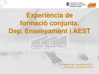 Experiència de  formació conjunta. Dep. Ensenyament i AEST