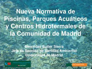 Nueva Normativa de  Piscinas, Parques Acuáticos y Centros Hidrotermales de la Comunidad de Madrid