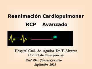 Reanimación Cardiopulmonar  RCP    Avanzado