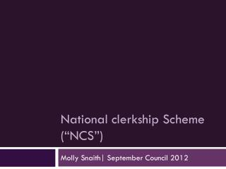 "National clerkship Scheme ( "" NCS "" )"