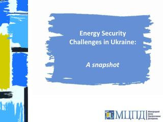 Energy Security Challenges in Ukraine: