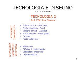 TECNOLOGIA 2 Prof. ZOLI Pier Giacomo