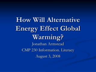 How Will Alternative Energy Effect Global Warming?