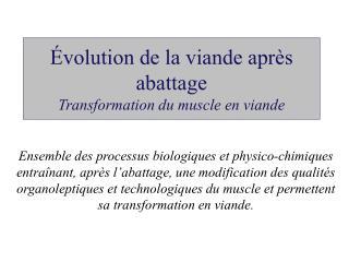 Évolution de la viande après abattage Transformation du muscle en viande