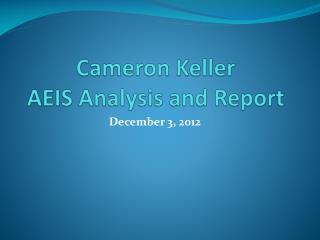 Cameron Keller AEIS Analysis and Report