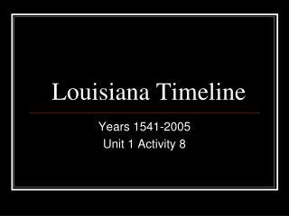 Louisiana Timeline