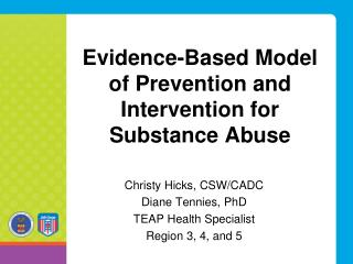 Evidence-Based Model of Prevention and Intervention for Substance Abuse