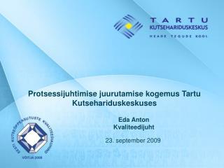 Protsessijuhtimise juurutamise kogemus Tartu Kutsehariduskeskuses